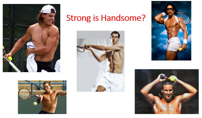 Strong is handsome